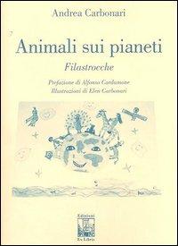 Animali sui pianeti.: Carbonari, Andrea