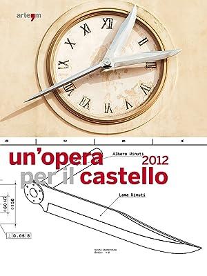 Un'Opera per il Castello 2012. Lo Spazio delle Memoria, la Memoria dello Spazio. (Napoli, 24 ...