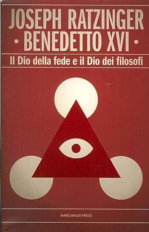 Il Dio della fede e il Dio dei filosofi.: Benedetto XVI (Joseph Ratzinger)
