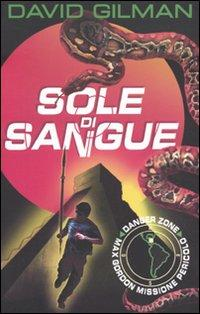 Sole di sangue. Danger zone.: Gilman, David