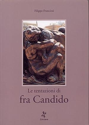 Le tentazioni di Fra Candido.: Franciosi, Filippo