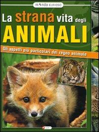 La Strana Vita degli Animali. Gli Aspetti
