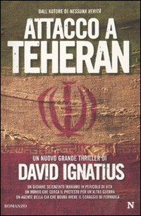 Attacco a Teheran.: Ignatius, David