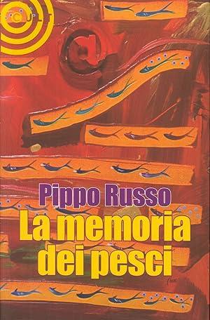 La memoria dei pesci.: Russo, Pippo