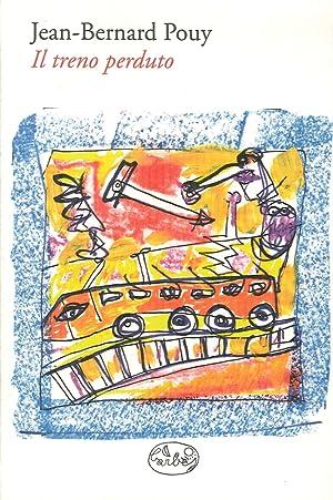 Il treno perduto.: Pouy, Jean-Bernard