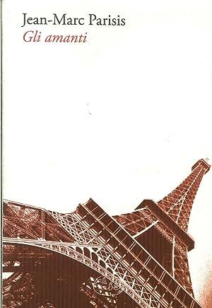 Gli amanti.: Parisis, JeanMarc