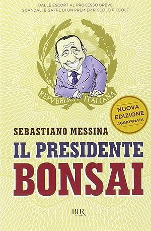 Il presidente Bonsai.: Messina, Sebastiano M
