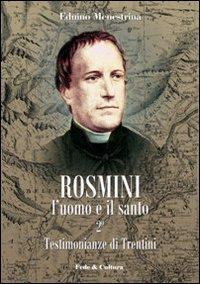 Rosmini. L'uomo e il santo. Vol. 2: Testimonianze di Trentini.: Menestrina, Eduino