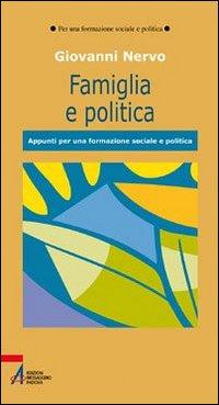 Famiglia e politica. Appunti per una formazione sociale e politica.: Nervo, Giovanni