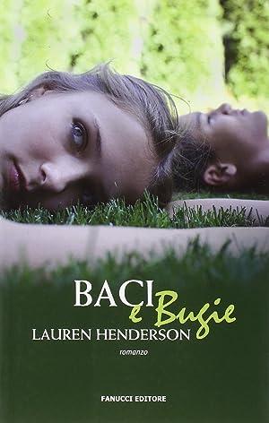 Baci e bugie.: Henderson, Lauren