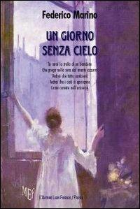 Un Giorno Senza Cielo.: Marino, Federico