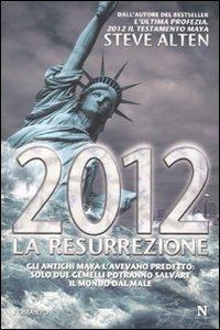 2012. La resurrezione.: Alten, Steve