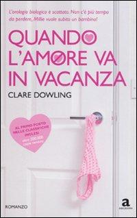 Quando l'amore va in vacanza.: Dowling, Clare