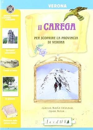 Il Carega. Per scoprire la provincia di Verona.