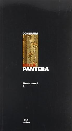 Contrada della Pantera. Restauri. Vol. 2.