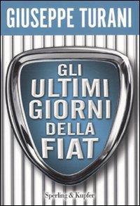 Gli ultimi giorni della Fiat.: Turani, Giuseppe
