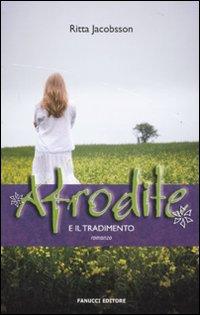 Afrodite e il tradimento.: Jacobsson, Ritta
