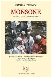 Monsone. Impronte di un Viaggio in India.: Perricone, Caterina