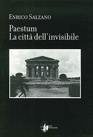 Paestum. La Città dell'Invisibile.: Salzano, Enrico