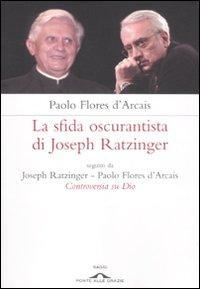 La Sfida Oscurantista di Joseph Ratzinger.: Flores D'Arcais, Paolo