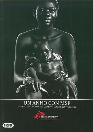 Un anno con Medici senza frontiere. Rapporto annuale delle attività 2009.