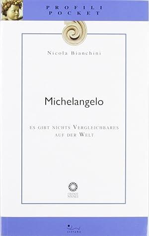 Michelangelo. es gibt nichts vergleichbares auf der welt.: Bianchini, Nicola