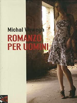 Romanzo per uomini.: Viewegh, Michal