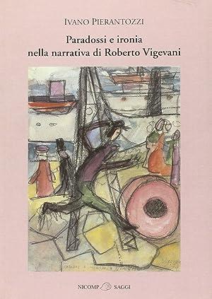 Paradossi e ironia nella narrativa di Roberto Vigevani.: Pierantozzi, Ivano