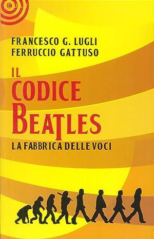 Il codice Beatles.: Lugli, Francesco Gattuso, Ferruccio