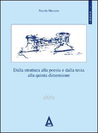 Dalla struttura alla poesia e dalla terza alla quinta dimensione.: Mazzeo, Nicola