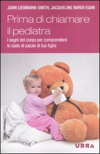 Come sta il tuo bambino? La salute di tuo figlio, dalla testa ai piedi, dalla nascita alla prima ...