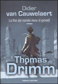 La fine del mondo viene di giovedì.: Van Cauwelaert, Didier