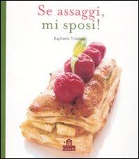 Se assaggi, mi sposi!: Vidaling, Raphaële