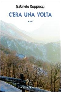 C'Era una Volta. La Vita Vissuta: tra Fantasia e Realtà.: Reppucci, Gabriele
