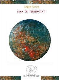 Luna dei terremotati.: Curcio, Angelo