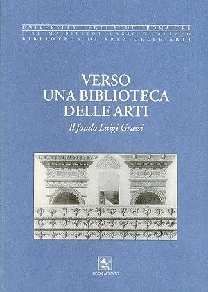 Verso una Biblioteca delle Arti. Il fondo Luigi Grassi.