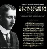 Le musiche di Renato Serra.: Casadei Turroni Monti, Mauro