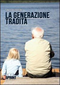 La generazione tradita.: Baldaccini, Sante