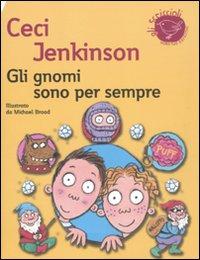Gli gnomi sono per sempre.: Jenkinson, Ceci
