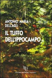 Il tuffo dell'ippocampo.: Dell'Agli, Antonio M