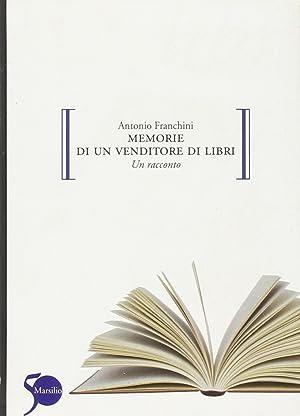 Memorie di un venditore di libri.: Franchini, Antonio