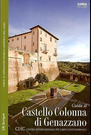 Guida al Ciac. Castello Colonna di Genazzano.: Pisano, Claudio L