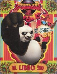 Kung Fu Panda 2. Il libro 3D. Con gadget.