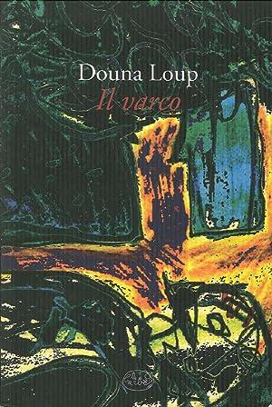 Il varco.: Loup, Douna