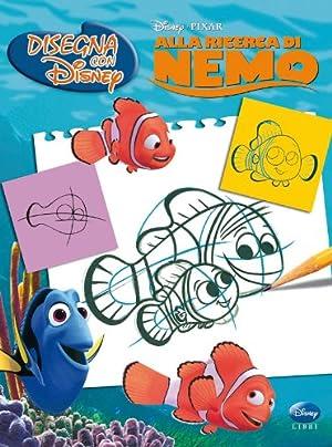 Alla ricerca di Nemo. Disegna con Disney.