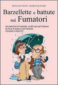 Barzellette e batture sui fumatori.: Di Vieto, Paolo Di Fumo, Marco
