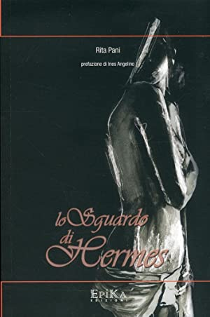 Lo sguardo di Hermes.: Pani, Rita