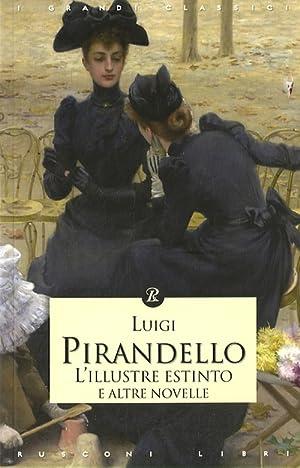 L'illustre estinto e altre novelle.: Pirandello, Luigi