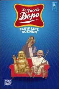 Lo faccio dopo. Slow life agenda 2012.