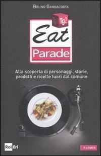 Eat parade.: Gambacorta, Bruno